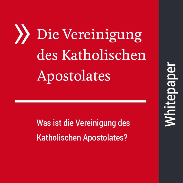 Was ist die Vereinigung des Katholischen Apostolates?